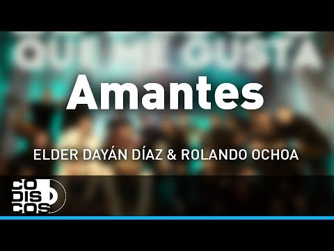 2. Amantes – Elder Dayán Díaz & Rolando Ochoa